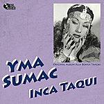 Yma Sumac Inca Taqui (Original Album Plus Bonus Track)