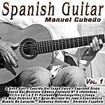Manuel Cubedo Spanish Guitar - Vol.1