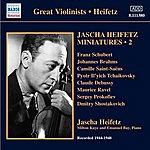 Jascha Heifetz Jascha Heifetz Miniatures, Vol. 2 (1944-1948)