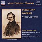 Yehudi Menuhin Dvorak / Schumann: Violin Concertos (Menuhin) (1936, 1938)