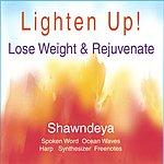 Shawndeya Lighten Up, Lose Weight And Rejuvenate