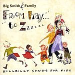 Big Smith From Hay To Zzzzzz: Hillbilly Songs For Kids