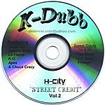 "K-Dubb H-City ""Street Credit Vol.2"""