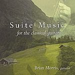 Brian Morris Suite Music For The Classical Guitar
