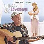Jim Harmon Lullabies And Lovesongs