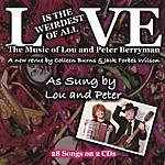 Lou And Peter Berryman Love Is The Weirdest Of All