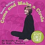 Susan Salidor Come And Make A Circle: Twenty Terrific Songs For Kids And Teachers