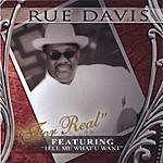 """Rue Davis Rue Davis """"For Real"""" Featuring """"Tell Me What U Want"""""""