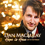 Dan Macaulay Hope Is Here (Joy To The World)
