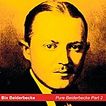 Bix Beiderbecke Bix Beiderbecke, Part 2