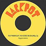 The Aggrovators No Woman No Cry Dub (Mix 2)