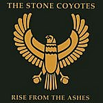 The Stone Coyotes Rise From The Ashes