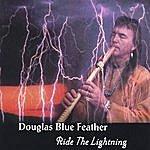 Douglas Blue Feather Ride The Lightning