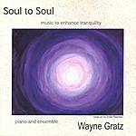 Wayne Gratz Soul To Soul
