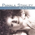 Pamala Stanley It's All In The Game