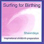 Shawndeya Surfing For Birthing