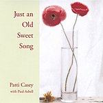 Patti Casey Just An Old Sweet Song