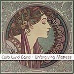Corb Lund Band Unforgiving Mistress