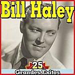 Bill Haley Bill Haley. 25 Grandes Éxitos