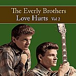The Everly Brothers Love Hurts Vol. 2