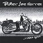 Biker Joe Warren Biker Joe Warren...Rides Again