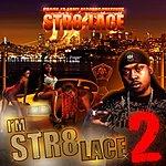 Str8lace I'm Str8-Lace 2