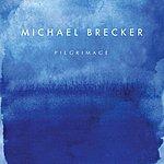 Michael Brecker Pilgrimage