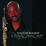 Walter Beasley Ready For Love