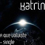 Katrin A Que Volviste - Single