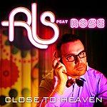 RLS Close To Heaven