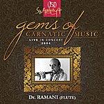 Dr. N. Ramani Gems Of Carnatic Music – Live In Concert 2004 – Dr. N. Ramani