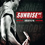 Sunrise Avenue Somebody Help Me