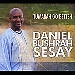Daniel Bushrah Sesay Tumarah Go Betteh