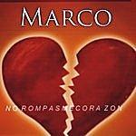 Marco No Rompas Me Corazon