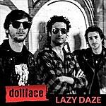 Dollface Lazy Daze