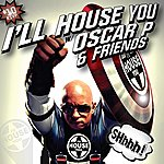 Oscar P I'll House You, Vol. 2