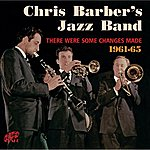 Chris Barber's Jazz Band There Were Some Changes Made (1961-65)