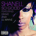 Shanell So Good (Feat. Drake & Lil Wayne) (Parental Advisory)