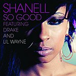 Shanell So Good (Feat. Drake & Lil Wayne) (Edited)