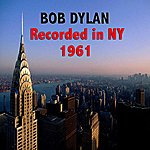 Bob Dylan Bob Dylan : Recorded In Ny 1961
