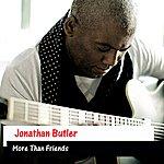 Jonathan Butler More Than Friends