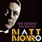 Matt Monro The Singing Bus Driver: Matt Monro