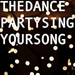 The Dance Party Sing Your Song - Single