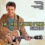Duane Eddy A Million Dollars Worth Of Twang - Duane Eddy