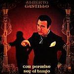 Alberto Castillo Con Permiso, Soy El Tango