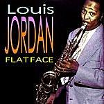 Louis Jordan Flat Face