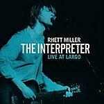 Rhett Miller The Interpreter Live At Largo