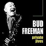 Bud Freeman Private Jives