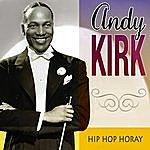 Andy Kirk Hip Hip Horray