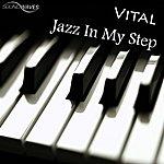 Vital Jazz In My Step